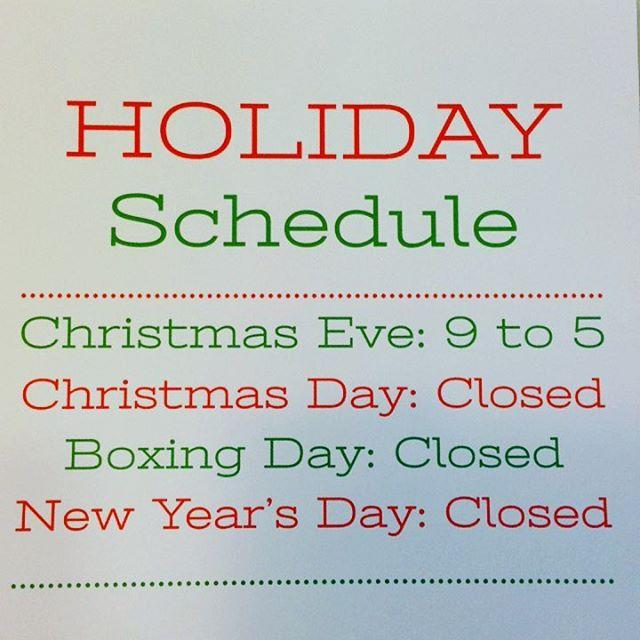 HOLIDAY HOURS Christmas Eve: 9-5